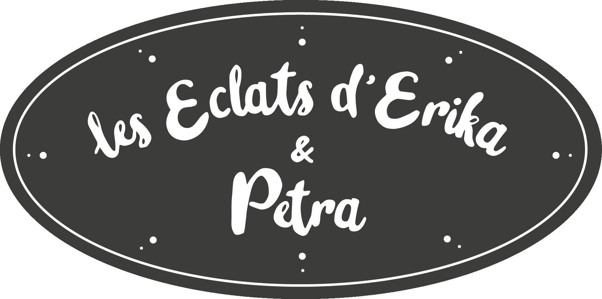 Les Eclats de Erika et Petra